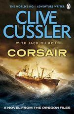 Corsair : #6 : Oregon Files : Number 6 - Clive Cussler