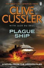 Plague Ship : Oregon Files : Number 5 - Clive Cussler
