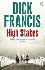 High Stakes - Dick Francis