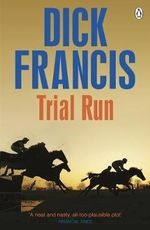 Trial Run - Dick Francis