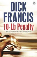 10-Lb Penalty - Dick Francis