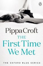 The First Time We Met : The Oxford Blue Series - Pippa Croft