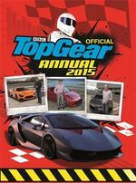 Official Top Gear Annual 2015 : Top Gear - BBC
