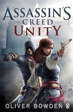 Assassins Creed : Unity - Oliver Bowden