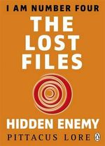 Lost Files : The Hidden Enemy - Pittacus Lore