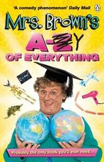 Mrs. Brown's A to Y of Everything - Brendan O'Carroll
