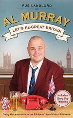 Let's Re-Great Britain - Al Murray