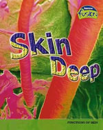 Skin Deep : Raintree Fusion: Life Processes and Living Things - M.C. Hall