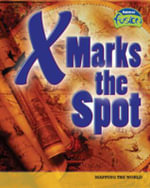 X Marks the Spot : Mapping the World - M.C. Hall