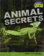 Animal Secrets : Animal Life Processes - Deborah Underwood