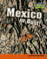 Mexico or Bust! : Migration Patterns - Deborah Underwood