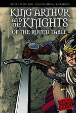 King Arthur and the Knights of the Round Table :  King Arthur Paperback - M.C. Hall