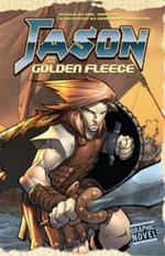 Jason and the Golden Fleece : Graphic Fiction: Graphic Myths - Nel Yomtov