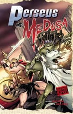 Perseus and Medusa : Graphic Fiction: Graphic Myths - Blake A. Hoena
