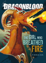 The Girl Who Breathed Fire :  The Girl Who Breathed Fire PB - Michael Dahl
