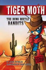 The Dung Beetle Bandits :  Tiger Moth: Dung Beetle Bandits - Aaron Reynolds
