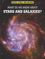 What Do We Know About Stars & Galaxies? : What Do We Know About Stars & Galaxies? - John Farndon
