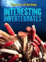 Interesting Invertebrates - Heidi Moore