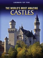 The World's Most Amazing Castles - Ann Weil