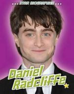 Daniel Radcliffe : Star Biographies - Sheila Griffin Llanas