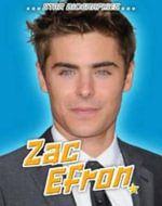 Zac Efron : Star Biographies - Sheila Griffin Llanas
