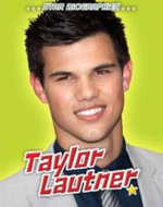 Taylor Lautner : Star Biographies - Sheila Griffin Llanas