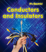Conductors and Insulators - Chris Oxlade