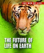 The Future of Life on Earth : The Future of Life on Earth - Michael Bright