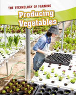 Producing Vegetables : InfoSearch: The Technology of Farming - Casey Rand
