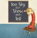 Too Shy for Show and Tell - Beth Bracken