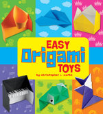 Easy Origami Toys : Easy Origami Toys - Christopher L. Harbo