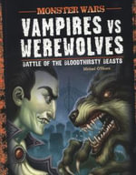 Vampires vs Werewolves : Battle of the Bloodthirsty Beasts - Michael O'Hearn