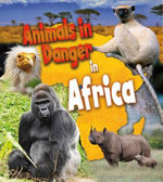 Animals in Danger in Africa - Richard Spilsbury
