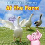 Eddie and Ellie's Opposites at the Farm - Rebecca Rissman