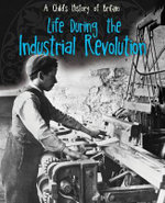 Life During the Industrial Revolution - Anita Ganeri