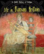 Life in Roman Britain : Raintree Perspectives: A Child's History of Britain - Anita Ganeri