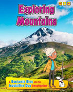 Exploring Mountains : A Benjamin Blog and His Inquisitive Dog Investigation - Anita Ganeri