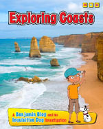 Exploring Coasts : A Benjamin Blog and His Inquisitive Dog Investigation - Anita Ganeri