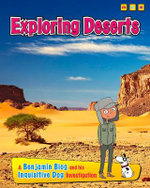 Exploring Deserts : A Benjamin Blog and His Inquisitive Dog Investigation - Anita Ganeri