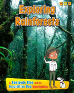 Exploring Rain Forests : A Benjamin Blog and His Inquisitive Dog Investigation - Anita Ganeri
