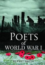 Poets of World War I - Rupert Smith