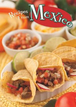 Recipes from Mexico - Dana Meachen Rau
