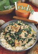 Recipes from India : Ignite: Global Cookery - Dana Meachen Rau