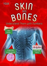 Your Skin and Bones : Understand Them with Numbers - Melanie Waldron