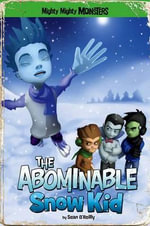 The Abominable Snow Kid - Sean Patrick O'Reilly