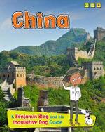 China : A Benjamin Blog and His Inquisitive Dog Guide - Anita Ganeri