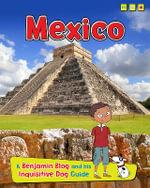 Mexico : A Benjamin Blog and His Inquisitive Dog Guide - Anita Ganeri