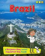 Brazil : A Benjamin Blog and His Inquisitive Dog Guide - Anita Ganeri