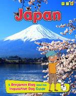 Japan : A Benjamin Blog and His Inquisitive Dog Guide - Anita Ganeri