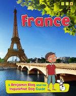France : A Benjamin Blog and His Inquisitive Dog Guide - Anita Ganeri